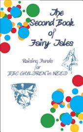 THE SECOND BOOK OF FAIRY TALES - Raising Funds for BBC Children in Need: A BBC Children in Need Fundraiser