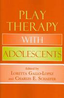 Play Therapy with Adolescents PDF
