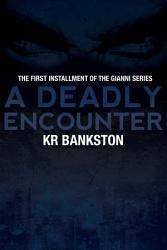 A Deadly Encounter Book 1 Gianni Legacy  Book PDF