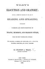 Wiley's Elocution and Oratory: giving a thorough treatise on the art of reading and speaking, etc