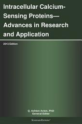 Intracellular Calcium-Sensing Proteins—Advances in Research and Application: 2013 Edition