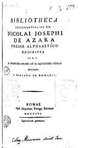Bibliotheca excellentissimi DD. Nicolai Josephi de Azara