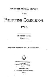 Annual Report of the Philippine Commission: Part 3