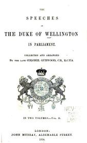 The speeches of the Duke of Wellington in Parliament: Volume 2