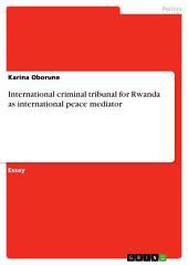 International criminal tribunal for Rwanda as international peace mediator