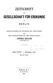Zeitschrift der Gesellschaft für Erdkunde zu Berlin: Band 26