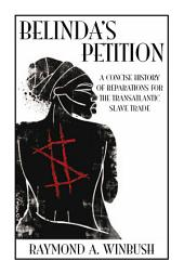 Belinda's Petition: A Concise History of Reparations For The TransAtlantic Slave Trade