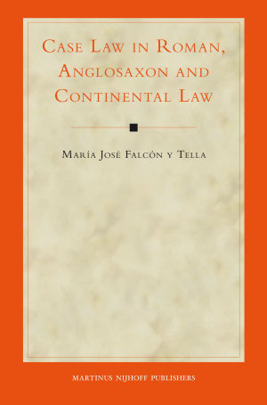 Case Law in Roman  Anglosaxon and Continental Law