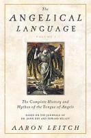 The Angelical Language  The complete history and mythos of the tongue of angels PDF