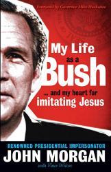 My Life as a Bush