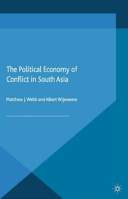 The Political Economy of Conflict in South Asia PDF