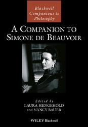 A Companion To Simone De Beauvoir Book PDF