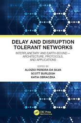 Delay And Disruption Tolerant Networks Book PDF