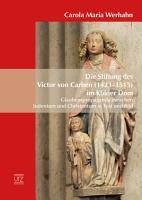 Die Stiftung von Victor von Carben  1423   1515  im K  lner Dom PDF