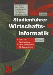 Studienführer Wirtschaftsinformatik: Das Fach, das Studium, die Universitäten, die Perspektiven, Ausgabe 3