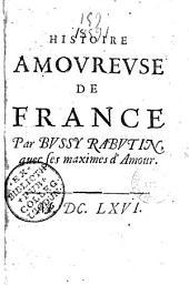 Histoire amoureuse de France, avec ses Maximes d'amour