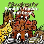 Muskrats Rumble Tumble and Read