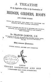 A Treatise on the Application of Iron to the Construction of Bridges, Girders, Roofs and Other Works ...