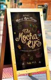The Mocha Eyes