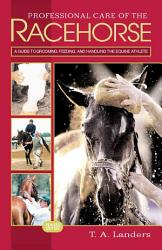 Professional Care Of The Racehorse Book PDF