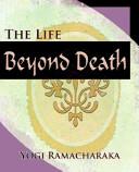 The Life Beyond Death 1912