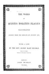 The works of Quintus Horatius Flaccus: illustrated chiefly from the remains of ancient art