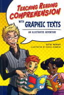 Teaching Reading Comprehension with Graphic Texts