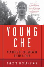 Young Che: Memories of Che Guevara by His Father