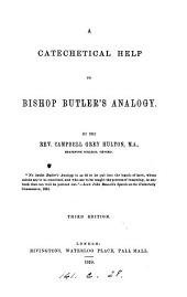 A catechetical help to bishop Butler's Analogy