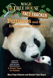 Pandas and Other Endangered Species: A Nonfiction Companion to Magic Tree House Merlin Mission #20: A Perfect Timefor Pandas