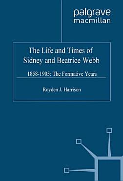 The Life and Times of Sidney and Beatrice Webb PDF