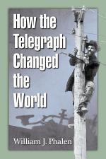 How the Telegraph Changed the World