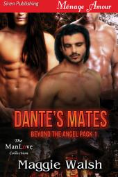 Dante's Mates [Beyond the Angel Pack 1]