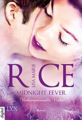 Midnight Fever - Verhängnisvolle Nähe: Verhängnisvolle Nähe