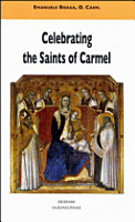 Celebrating the Saints of Carmel a Commentary on the Carmelite Proper of the Mass and the Liturgy of the Hours PDF