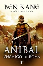 Enemigo de Roma (Aníbal 1): Aníbal