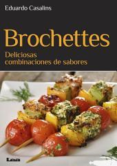 Brochettes, deliciosas combinaciones de sabores