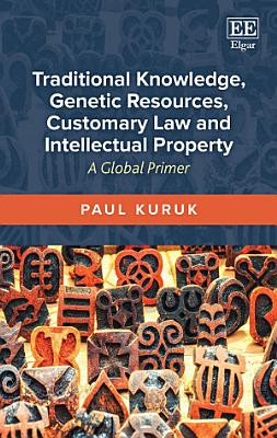 Traditional Knowledge  Genetic Resources  Customary Law and Intellectual Property