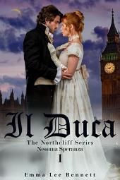 Il Duca - Nessuna Speranza vol.1 - The Northcliff Series - seconda edizione