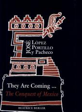 They are Coming--: The Conquest of Mexico