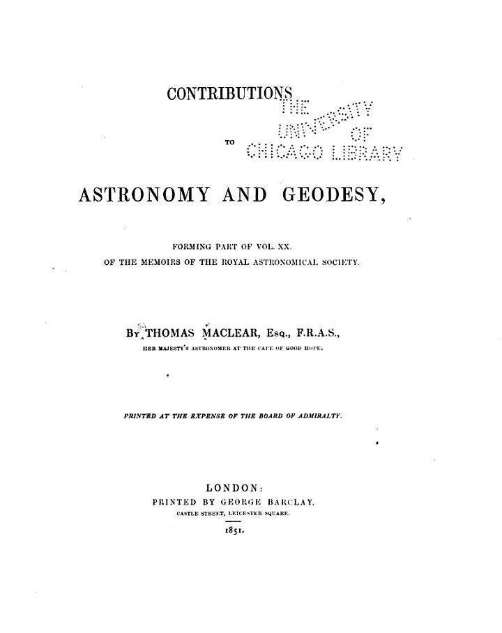 Contributions to Astronomy and Geodesy, Forming Part of Vol. Xx of the Memoirs of the Royal Astronomical Society
