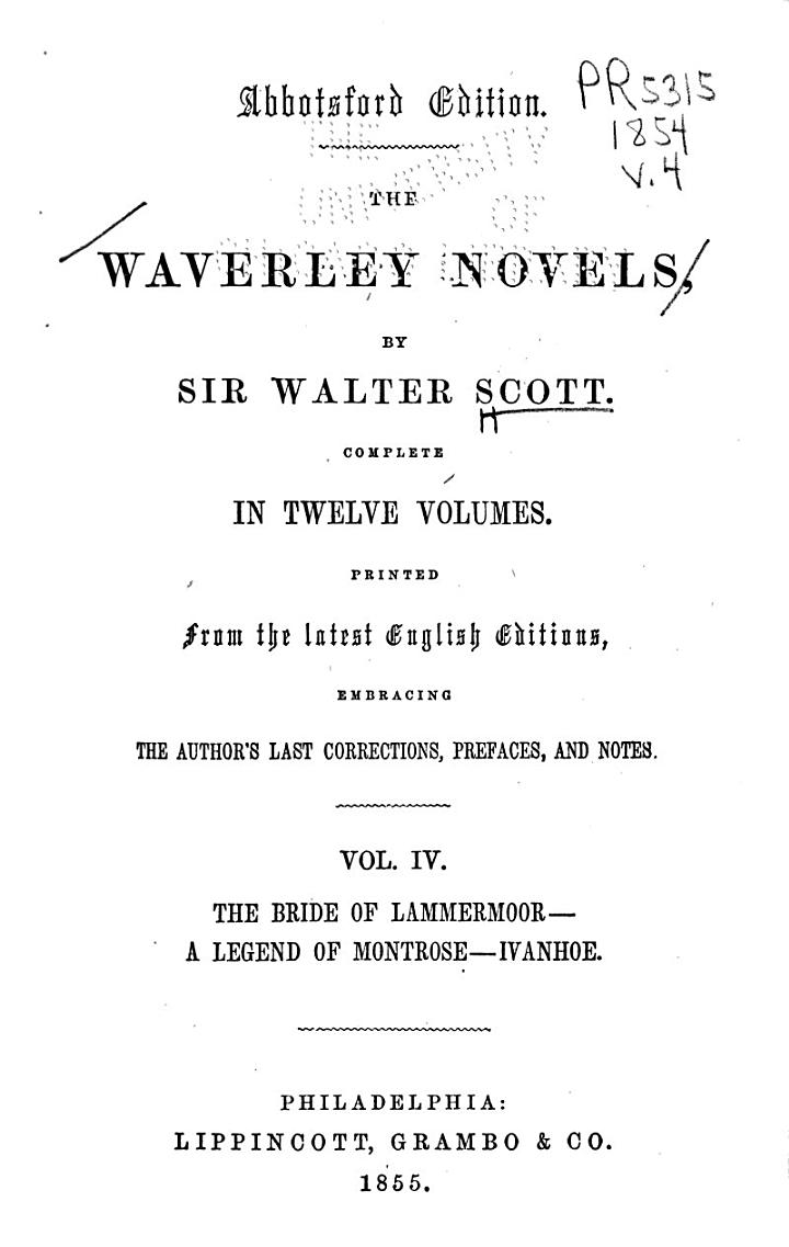 The Waverley Novels: The bride of Lammermoor. A legend of Montrose. Ivanhoe