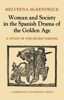 Woman and Society in the Spanish Drama of the Golden Age PDF