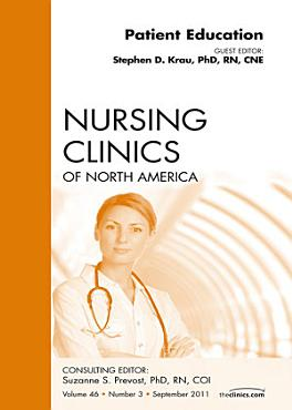 Patient Education  An Issue of Nursing Clinics   E Book PDF