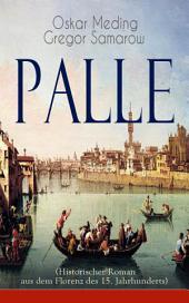 Palle (Historischer Roman aus dem Florenz des 15. Jahrhunderts) - Vollständige Ausgabe: Das Zeitalter der Renaissance