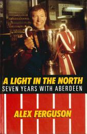 Alex Ferguson: A Light in the North