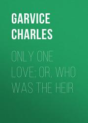 Only One Love Or Who Was The Heir Book PDF
