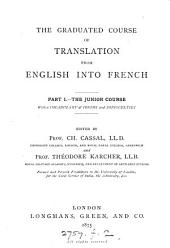 The graduated course of translation from English into French, ed. by C. Cassal and T. Karcher. Junior course