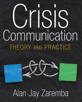 Crisis Communication: Theory and Practice