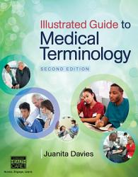 Illustrated Guide to Medical Terminology